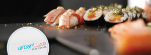 Urban Luxe Real Estate Essential Sushi Around Town