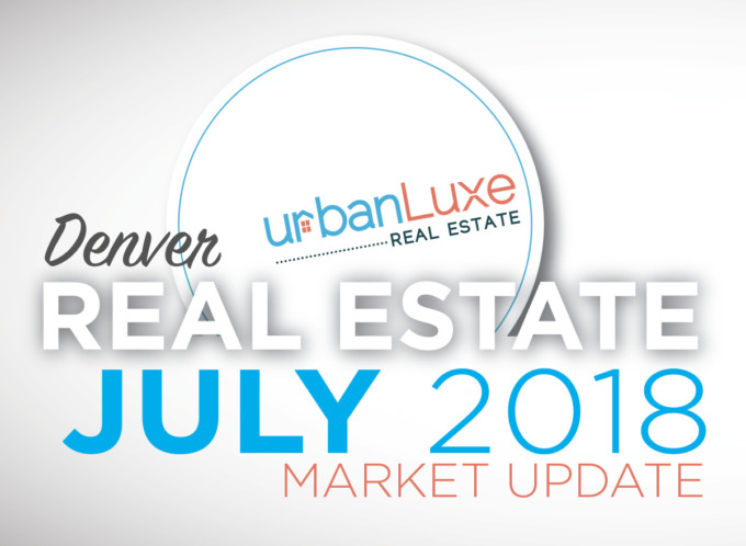 Urban Luxe Real Estate July Market Update