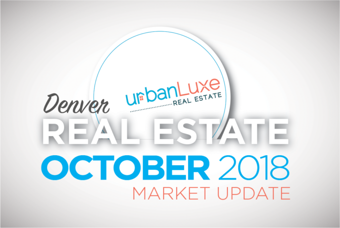 Urban Luxe Real Estate Market Stats October 2018
